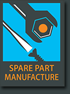 Spare Part Manufacture
